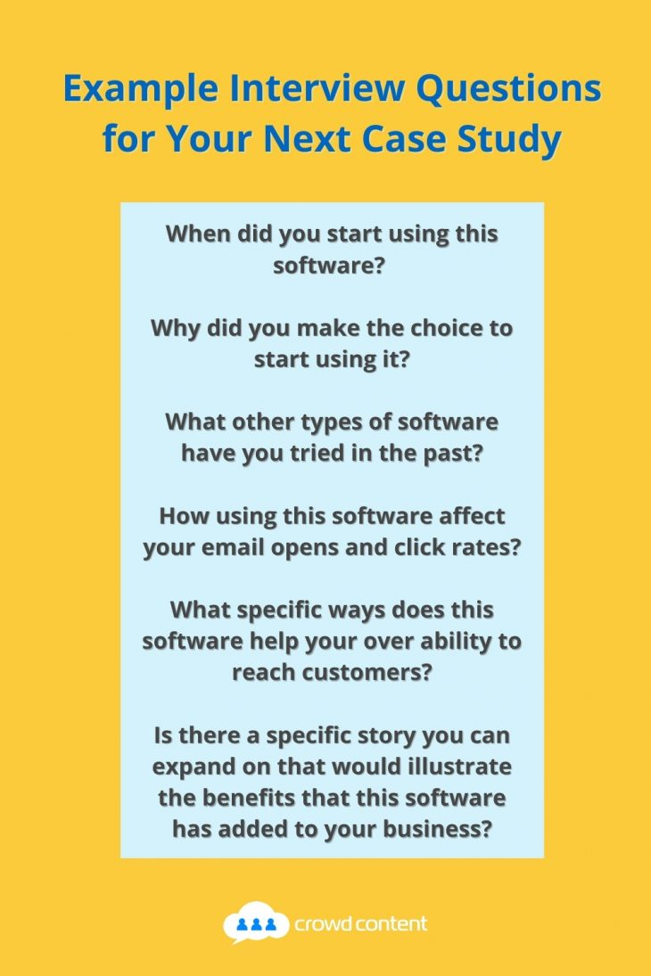 Example interview questions for your next case study.