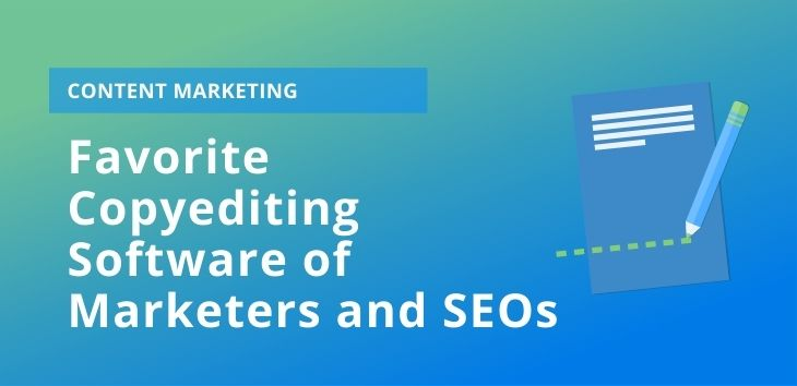 Favorite Copyediting Software of Marketers and SEOs
