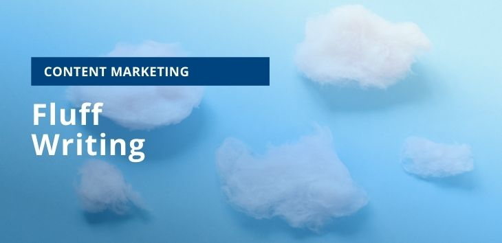 What is fluff writing in content marketing?
