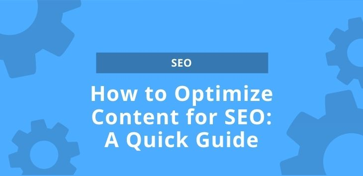 How to Optimize Content for SEO: A Quick Guide
