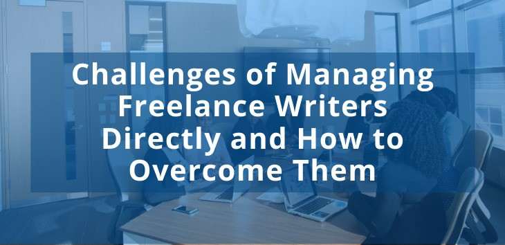 Cover image for article on challenges of managing freelance writers and how to overcome them with group of marketers in the background