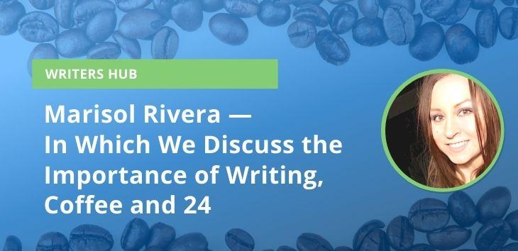 Marisol Rivera Writer Spotlight