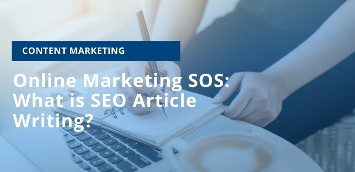 Online Marketing SOS: What is SEO Article Writing?