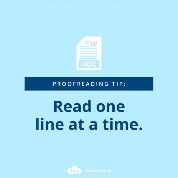 Proofreading tip: read one line at a time.