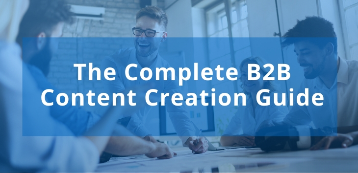 The Complete B2B Content Creation Guide