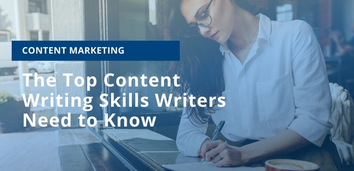 The Top Content Writing Skills Writers Need to Know