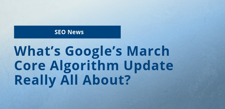 Cover image for article on Google's March Core Algorithm Update
